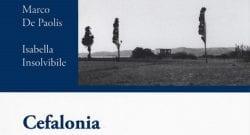 """Cefalonia: presentazione con gli autori del volume dedicato a una """"tragica pagina della Resistenza"""""""